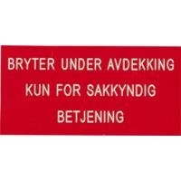 SKILT BRYTER UNDER AVDEKKING-KUN FOR SAKYNDIG BETJENING